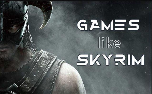 Games Like Skyrim For PC