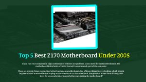 Top 5 Best Z170 Motherboard Under 200 (2021 Guide)