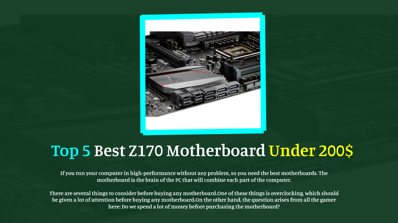 Top 5 Best Z170 Motherboard Under 200 (2021 Guide)